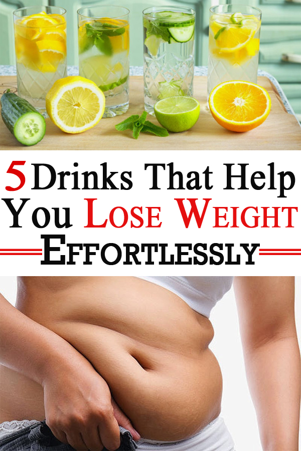5 Drinks That Help You Lose Weight Effortlessly